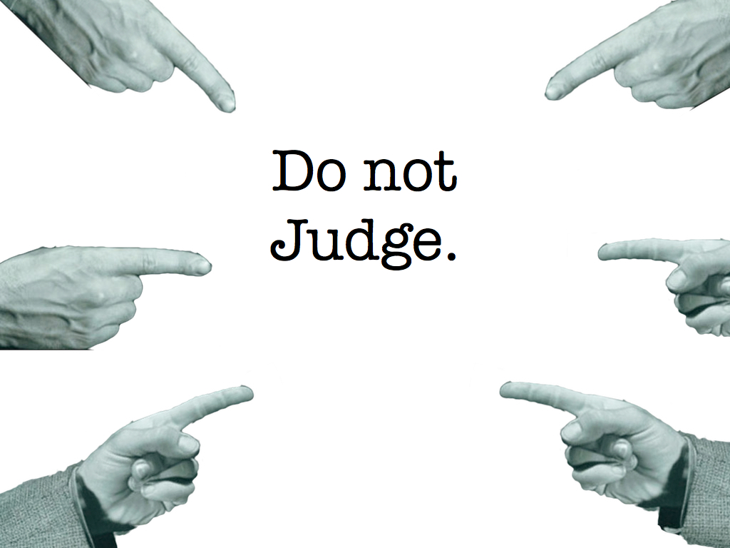 DONT JUDGE others